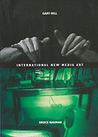 Gary Hill / Bruce Nauman- International New Media Art