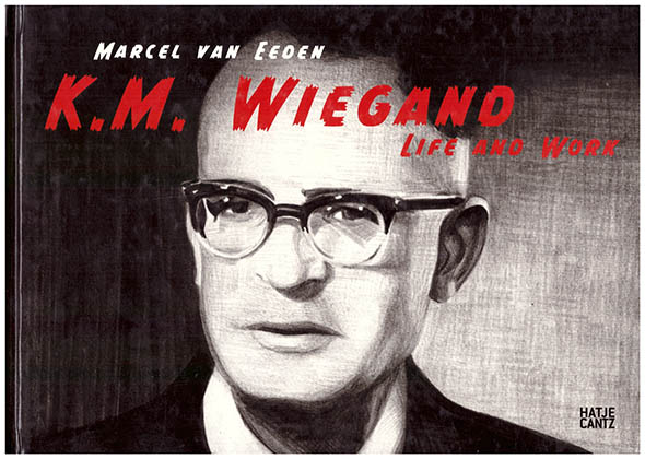 Marcel van Eeden: K.M. Wiegand Life and Work